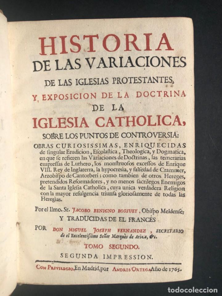 Alte Bücher: 1765 Martín Lutero - herejes - Calvino - Reforma HISTORIA DE LAS VARIACIONES DE LAS IGLESIAS PROTEST - Foto 3 - 154208222