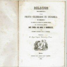 Libros antiguos: RELACIÓN DESCRIPTIVA DE LAS FIESTAS CELEBRADAS EN CIUDADELA DE MENORCA. CAIMARARIS.1853(MENORCA.2.1). Lote 154361686