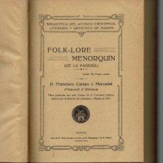 Libros antiguos: FOLK-LORE MENORQUÍN (DE LA PAGESÍA), POR FRANCISCO CAMPS Y MERCADAL. 2 TOMOS. AÑO 1918.(MENORCA.2.1). Lote 154405802