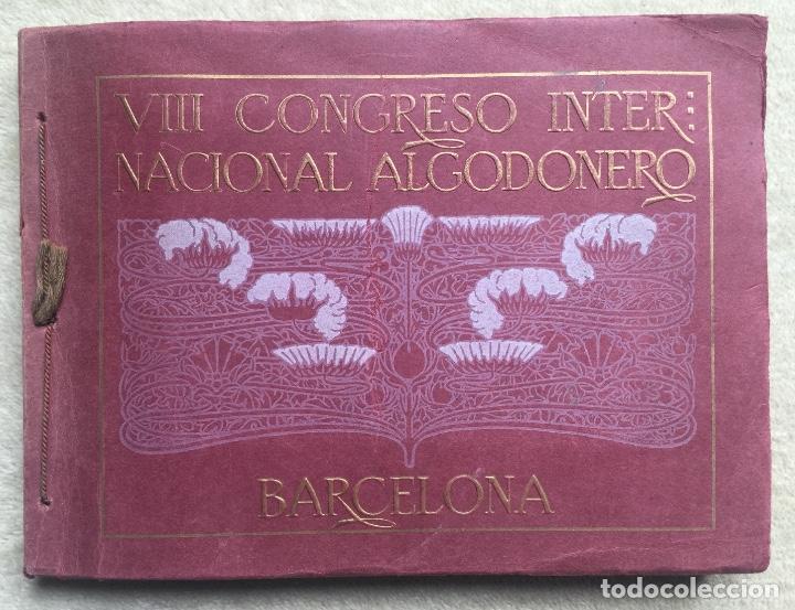 ÁLBUM VIII CONGRESO ALGODONERO - BARCELONA AÑO 1911 - COMPLETO (Libros antiguos (hasta 1936), raros y curiosos - Historia Moderna)