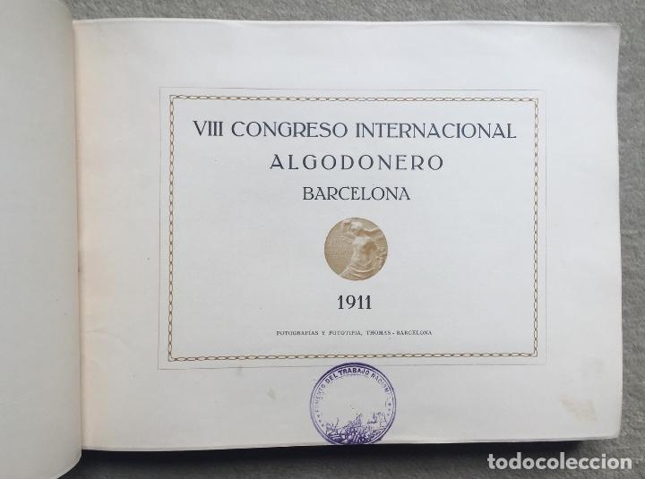 Libros antiguos: Álbum VIII Congreso Algodonero - Barcelona Año 1911 - COMPLETO - Foto 3 - 154804822
