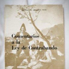 Libros antiguos: COMENTARIOS A LA LEY DE CONTRABANDO - FERNANDO DE AROZARENA - 1974. Lote 155209662
