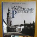 Libros antiguos: LA VIDA TRADICIONAL EN LOS PEDROCHES. CORDOBA. Lote 155343462