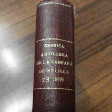 Libros antiguos: CRONICA ARTILLERA. CAMPAÑA DE MELILLA DE 1909. MADRID. IMPRENTA DE E. ARIAS. 1910. VER FOTOS, DESCRI. Lote 155366294