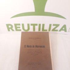 Libros antiguos: EL NORTE DE MARRUECOS.ANGELO GHIRELLI.1926.ARTES GRAFICAS.MELILLA.. Lote 155649562