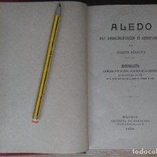 Libros antiguos: LIBRO ALEDO SU DESCRIPCIÓN E HISTORIA AÑO 1901 ORIGINAL,1ª EDICIÓN.RARO,UNICO PARA VENTA. EDITORIAL:. Lote 155782474