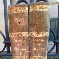 Libros antiguos: HISTORIA DE CIEN AÑOS (2 TOMOS) 1858. CESAR CANTU POR SALVADOR CONSTANZO.. Lote 155951276