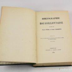 Libros antiguos: BIBLIOGRAPHIE ROUSSILLONNAISE, PIERRE VIDAL, JOSEPH CALMETTE, 1906, PERPIGNAN. 22X16CM. Lote 156042570