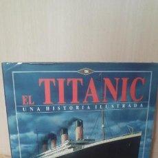 Libros antiguos: EL TITANIC. UNA HISTORIA ILUSTRADA. Lote 156248642