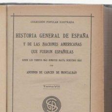 Libros antiguos: NUMULITE E0048 HISTORIA GENERAL DE ESPAÑA NACIONES AMERICANAS TOMO VIII COLECCIÓN POPULAR ILUSTRADA. Lote 157759606