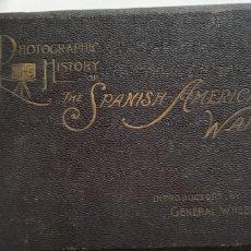 Libros antiguos: HISTORIA FOTOGRÁFICA DE LA GUERRA HISPANO AMERICANA. Lote 158655518