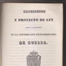 Libros antiguos: EXPOSICIÓN Y PROYECTO DE LEY SOBRE CONTRIBUCIÓN EXTRAORDINARIA DE GUERRA. 1838, GUERRA CARLISTA. Lote 159152282