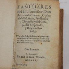 Libros antiguos: EPÍSTOLAS FAMILIARES DEL ILUSTRE SEÑOR DON ANTONIO DE GUEVARA, 1585, SALAMANCA, CASA JUAN FERNANDEZ. Lote 161748246