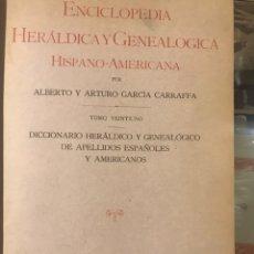 Libros antiguos: ENCICLOPEDIA HERÁLDICA Y GENEALÓGICA HISPANOAMERICANA POR GARCÍA GARRAFFA GRAN ENCUADERNACION. Lote 161831236