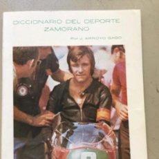 Libros antiguos: DICCIONARIO DEL DEPORTE ZAMORANO. ZAMORA 1974. Lote 162463750