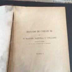 Old books - Reinado de Carlos III, tomo I. Historia General de España. Cánovas. Año 1891. - 162908834