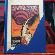Libros antiguos: NOCES D'ARGENT DEL F.C.BARCELONA 1899-1924-HISTORIAL DEL F.C. BARCELONA-DANIEL CARBO-1924. Lote 163027458