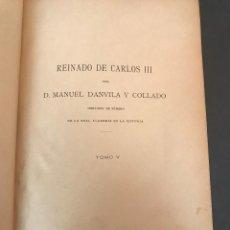 Old books - Reinado de Carlos III, t V. Danvila. Historia General de España. Cánovas. - 163164174