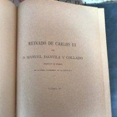Old books - Reinado de Carlos III, tomo VI. Danvila. Historia General de España. Cánovas. - 163393518