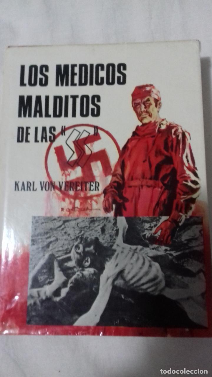LOS MÉDICOS MALDITOS DE LAS SS. KARL VON VEREITER (Libros antiguos (hasta 1936), raros y curiosos - Historia Moderna)