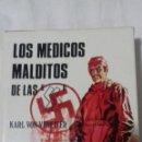 Libros antiguos: LOS MÉDICOS MALDITOS DE LAS SS. KARL VON VEREITER. Lote 163400366