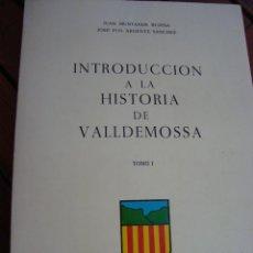 Libros antiguos: INTRODUCCIÓN A LA HISTORIA DE VALLDEMOSSA. TOMO I. MALLORCA, 1980.. Lote 163650398