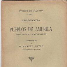 Libros antiguos: ANTROPOLOGIA DE LOS PUEBLOS DE AMERICA ANTERIORES AL DESCUBRIMIENTO. MANUEL ANTON,1892. Lote 163950597
