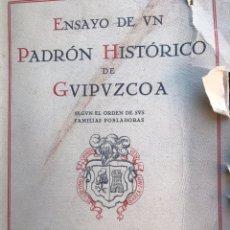 Libros antiguos: ENSAYO DE UN PADRÓN HISTÓRICO DE GUIPÚZCOA POR JUN CARLOS GUERRA PAÍS VASCO SAN SEBASTIÁN 1929. Lote 164071346