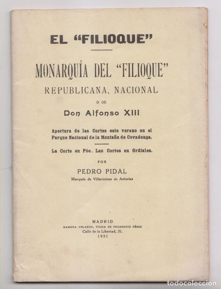 PEDRO PIDAL, MARQUÉS DE VILLAVICIOSA: MONARQUÍA DEL FILIOQUE. 1931. ASTURIAS (Libros antiguos (hasta 1936), raros y curiosos - Historia Moderna)