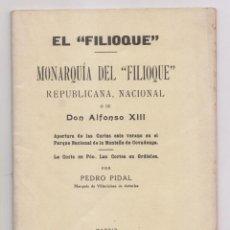 Libros antiguos: PEDRO PIDAL, MARQUÉS DE VILLAVICIOSA: MONARQUÍA DEL FILIOQUE. 1931. ASTURIAS. Lote 164869486