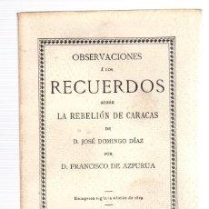 Libros antiguos: OBSERVACIONES A LOS RECUERDOS SOBRE LA REBELION DE CARACAS DE JOSE DOMINGO DIAZ. 1913. Lote 165196048
