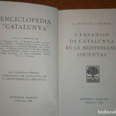 Libros antiguos: L'EXPANSIÓ DE CATALUNYA EN LA MEDITERRANEA ORIENTAL. AÑO 1926. Lote 165237590