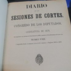 Libros antiguos: DIARIO DE LAS SESIONES DE CORTES. CONGRESO DIPUTADOS. 1878. TOMO VIII. Lote 165330678