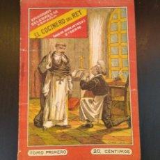 Libros antiguos: EL COCINERO DEL REY. EPISODIOS CÉLEBRES DE ESPAÑA. TOMO PRIMERO. MUY RARO. Lote 165413530