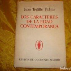 Libros antiguos: LOS CARACTERES DE LA EDAD CONTEMPORANEA. TEOFILO FICHTE. REVISTA OCCIDENTE, 1ª EDC. 1934. INTONSO. Lote 165516714