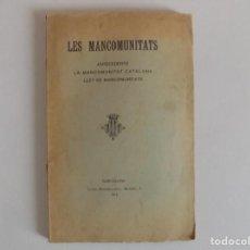 Libros antiguos: LIBRERIA GHOTICA. LES MANCOMUNITATS.ANTECEDENTS.LA MANCOMUNITAT CATALANA.LLEY DE MANCOMUNITATS.1912. Lote 166333442