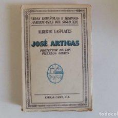 Libros antiguos: LIBRERIA GHOTICA.LASPLACES. JOSÉ ARTIGAS.PROTECTOR DE LOS PUEBLOS LIBRES.VIDAS ESPAÑOLAS S. XIX.1933. Lote 166582634