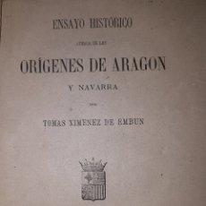 Libros antiguos: ENSAYO HISTÓRICO DE LOS ORÍGENES DE ARAGÓN Y NAVARRA ZARAGOZA 1878. Lote 166610478