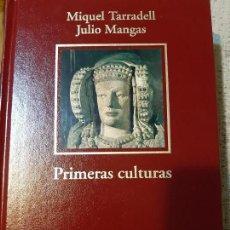 Libros antiguos: MIGUEL TARRADELL Y JULIO MANGAS. PRIMERAS CULTURAS. Lote 166730186