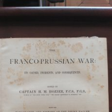 Libri antichi: THE FRANCO-PRUSSIAN WAR. ITS CAUSES INCIDENTS AND CONSEQUENCES H. M. HOZIER. Lote 166800393