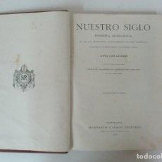 Libros antiguos: NUESTRO SIGLO, RESEÑA HISTORICA - OTTO VON LEIXNER - ED, MONTANER Y SIMON - AÑO 1883. Lote 166859568
