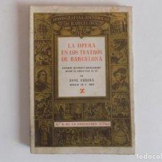 Libros antiguos: LIBRERIA GHOTICA. JOSÉ SUBIRÁ. LA OPERA EN LOS TEATROS DE BARCELONA. 1946. NÚM. 8.. MUY ILUSTRADO.. Lote 167195920