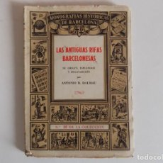 Libros antiguos: LIBRERIA GHOTICA. ANTONIO R. DALMAU. LAS ANTIGUAS RIFAS BARCELONESAS. 1946. MUY ILUSTRADO.. Lote 167196024