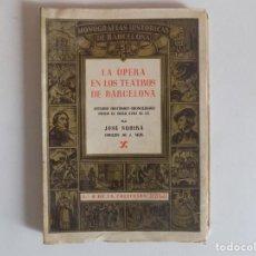 Libros antiguos: LIBRERIA GHOTICA. JOSÉ SUBIRÁ. LA OPERA EN LOS TEATROS DE BARCELONA.1946. MUY ILUSTRADO.. Lote 167196224