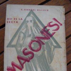 Libros antiguos: MASONES. ASÍ ES LA SECTA. LAS LOGIAS DE PALMA E IBIZA. FERRARI BILLOCH. PALMA DE MALLORCA, 1937.. Lote 167595524
