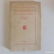 Libros antiguos: LIBRERIA GHOTICA. MANCOMUNITAT DE CATALUNYA.REPORT DEL CONSELL PERMANENT A L ´ASSAMBLEA.1916. FOLIO.. Lote 167716816