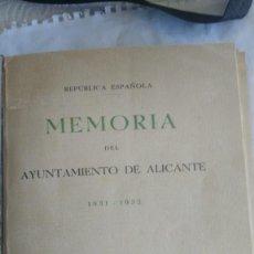 Libros antiguos: MEMORIA AYUNTAMIENTO DE ALICANTE 1931-32 IMPRESO EN 1933 - ORIGINAL. Lote 167719000