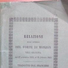 Libros antiguos: RELACION DEL ASEDIO DEL FUERTE DE MONZON DE 1813 AL 1814 INDEPENDENCIA. Lote 168147396