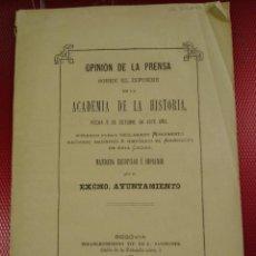 Libros antiguos: OPINIÓN DE LA PRENSA, ACADEMIA DE LA HISTORIA, MONUMENTO NACIONAL EL ACUEDUCTO SEGOVIA AYUNTAMIENTO . Lote 168209764