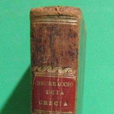 Libros antiguos: INSURRECCION DE GRECIA CONTRA LOS TURCOS MARCOS MANUEL RIO CORONEL IMPRE. RAMOS TOMO I I MADRID 1828. Lote 168221628